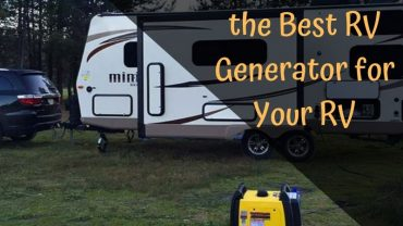 How to Select the Best RV Generator for Your RV