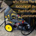 Who Makes The Best 10000 Watt Dual Fuel Portable Generators