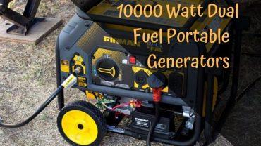 Who Makes The Best 10000 Watt Dual Fuel Portable Generators
